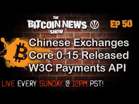 Bitcoin News #50 - Chinese exchanges closing, Core 0.15 released, Crypto API video