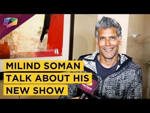 Milind Soman REVEALS about his NEW SHOW