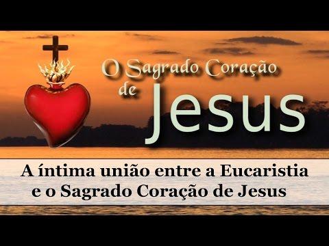 A íntima união entre a Eucaristia e o Sagrado Coração de Jesus