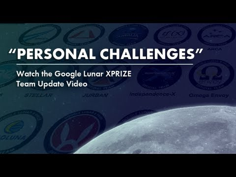 Personal Challenges - Google Lunar XPRIZE Team Update 2013