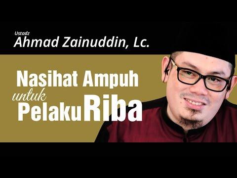 Nasihat Ampuh Untuk Pelaku Riba - Ustadz Ahmad Zainuddin,Lc.