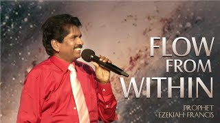 Flow from within, Prophet Ezekiah Francis, Apostles & Prophets Conference 2016