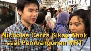 Video Nicholas Sean Menceritakan  Sikap Ahok Waktu Pembangunan MRT MP3, 3GP, MP4, WEBM, AVI, FLV Maret 2019