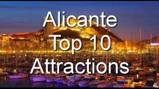 Alicante Spain  City new picture : Top 10 Attractions for Alicante, Spain