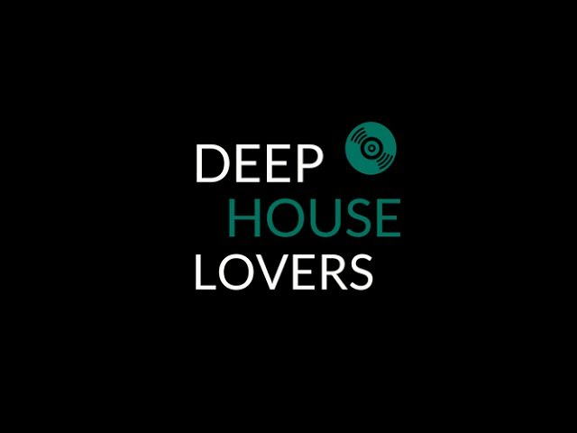 Deep house lovers session 5 for Deep house music tracks