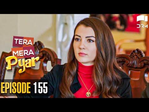 Tera Mera Pyar | Episode 155 | Love Trap | Turkish Drama | Urdu Dubbing | RF1N