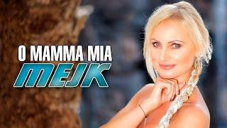 MEJK - O Mamma Mia (Official Video)