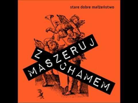 STARE DOBRE MAŁŻEŃSTWO - Maszeruj z chamem (audio)