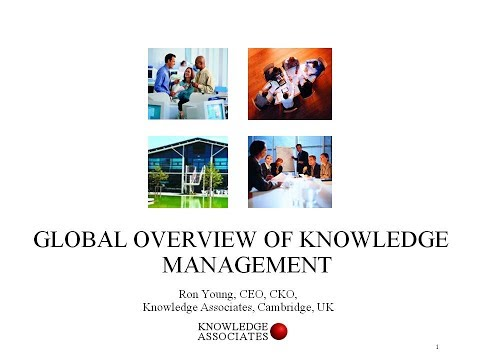 Global overview of knowledge management   Ron Young   RKM 2016