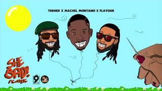 She Bad Remix (Official Audio) | Turner ft. Machel Montano & Flavour | Soca 2018