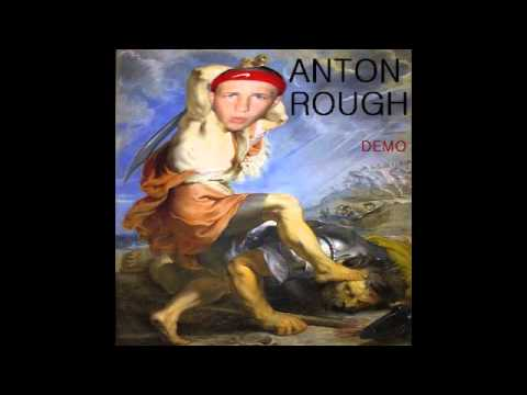 ANTON ROUGH- THE RETURN OF