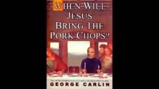 George Carlin ~ When Will Jesus Bring the Pork Chops ~ Full Audio Book