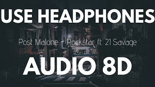 Post Malone - rockstar Ft. 21 Savage | 8D AUDIO