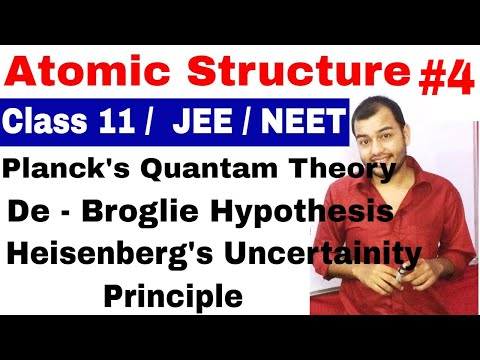 11 Chap 2    Atomic Structure 04    De Broglie Wavelength    Heisenberg Uncertainity Principle   