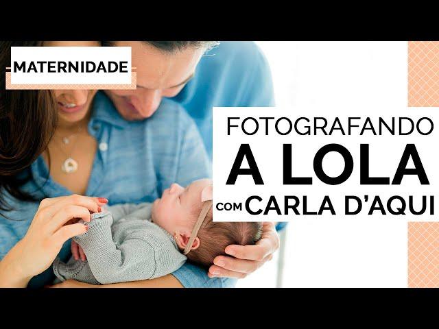 FOTOS DE RECÉM-NASCIDOS DA LOLA Com Carla Daqui - Closet da Mari