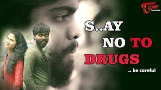 Say No To DRUGS | Latest Telugu Short Film 2019