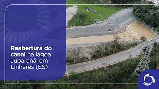 Abertura do canal na lagoa Juparanã