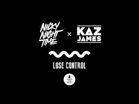 Nicky Night Time & Kaz James - Lose Control