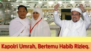 Video Kapolri Umrah, Bertemu Habib Rizieq di MEKKAH MP3, 3GP, MP4, WEBM, AVI, FLV Mei 2018