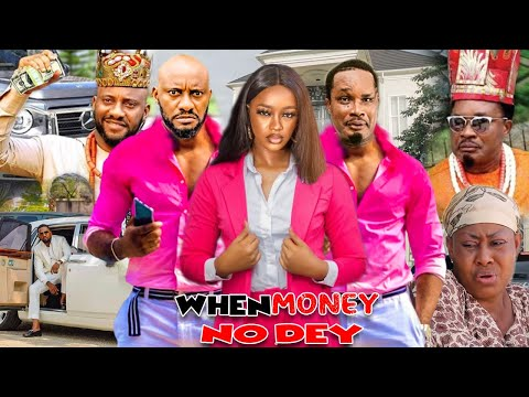 When Money No Dey (REING OF MONEY) - Yul Edochie & Jerry Amilo Latest Nigerian Nollywood Movies.