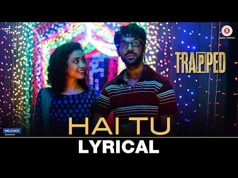 Hai Tu - Lyrical | Trapped | Gowri Jayakumar | Alo
