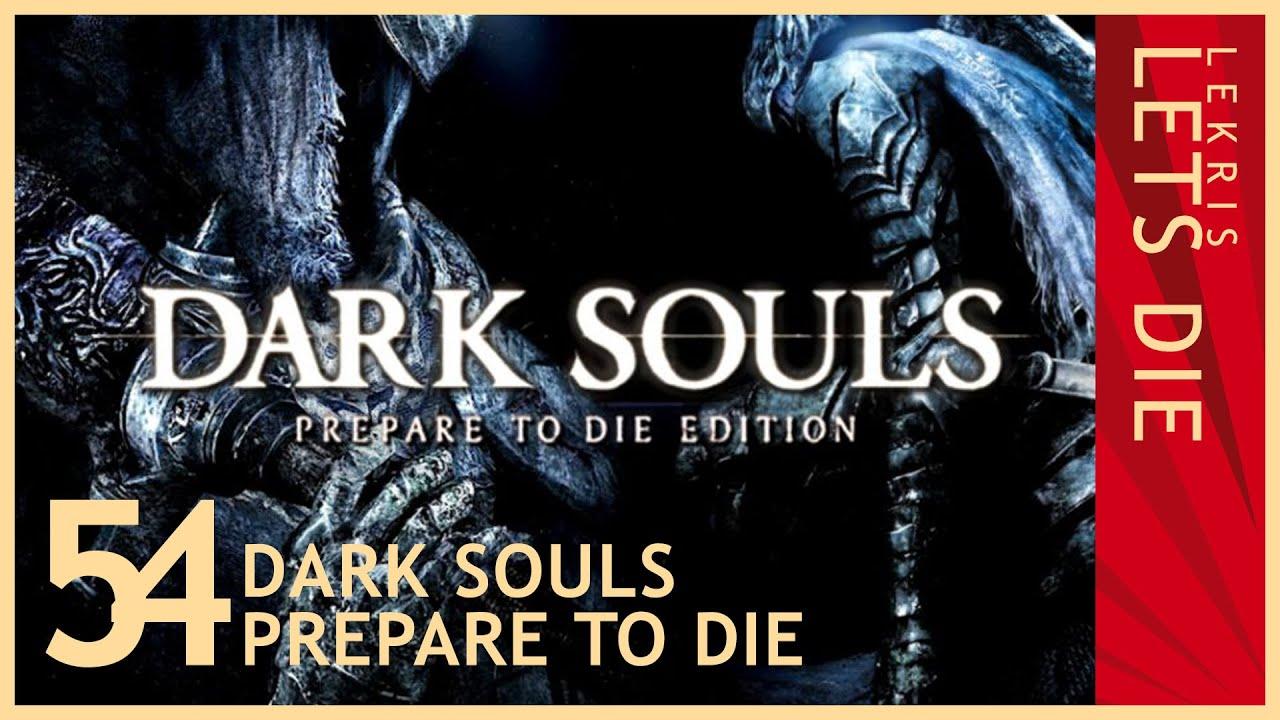 Let's Die - Dark Souls #54 - Herr der Hüllen - Teil 2 - Die zwei NPCs - Don't klaff the Drache