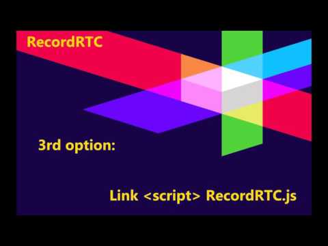 RecordRTC / Introduction / Getting Started / Tutorial