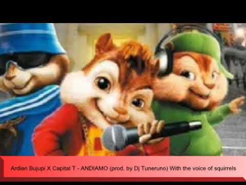 Ardian Bujupi X Capital T   ANDIAMO prod  by Dj Tuneruno With the voice of squirrels