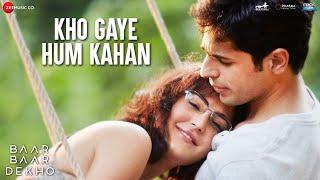 Nonton Kho Gaye Hum Kahan   Baar Baar Dekho   Sidharth Malhotra   Katrina Kaif   Jasleen Royal   Prateek K Film Subtitle Indonesia Streaming Movie Download