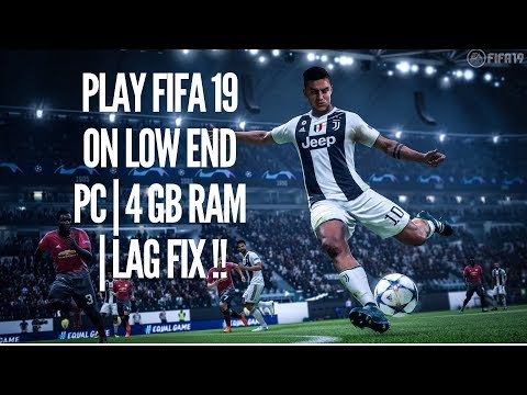 HOW TO PLAY FIFA 19 ON LOW END PC ( 4 GB RAM ) | LAG FIX | CRASH FIX