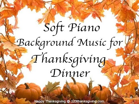 Music for Thanksgiving Dinner – ♫ Soft Piano Background Instrumental Music 1 HOUR