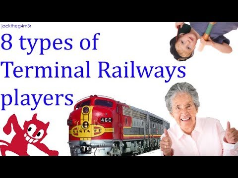 8 types of Terminal Railways players