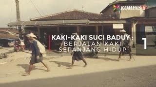 Download Video Berjalan Kaki Sepanjang Hidup (Kaki-Kaki Suci Baduy - Bag 1) - Web Series KompasTV MP3 3GP MP4