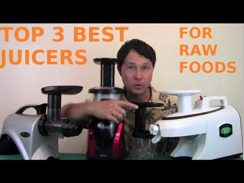 Top 3 Best Juicers for Raw Foods