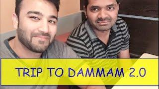 TRIP TO DAMMAM 2.0