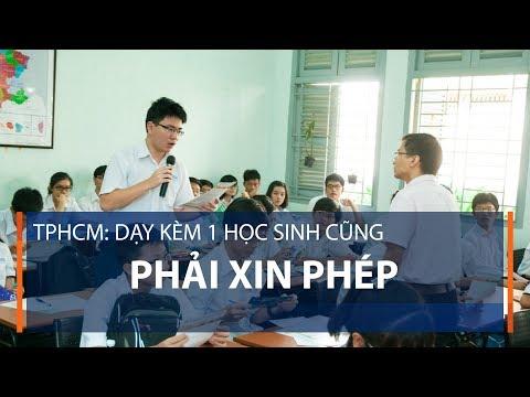 TPHCM: Dạy kèm 1 học sinh cũng phải xin phép | VTC1 - Thời lượng: 67 giây.