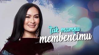 Video Iis Dahlia - Tak Mampu Membencimu (Official Lyric Video) MP3, 3GP, MP4, WEBM, AVI, FLV Agustus 2018