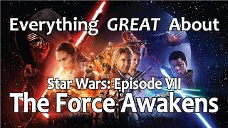 Video Everything GREAT About Star Wars: Episode VII - The Force Awakens! MP3, 3GP, MP4, WEBM, AVI, FLV Juni 2018