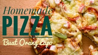 Homemade Pizza | Resepi Pizza Dirumah Video