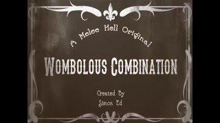 Wombolous Combination