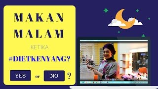 Download Video MAKAN MALAM ketika DIET? : Episode 13 MP3 3GP MP4