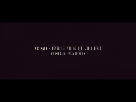 Mosimann - Never Let You Go (ft. Joe Cleere) [Teaser]