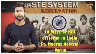 10 Ways To Kill casteism in India Ft. Madras Central Varun | Smile settai