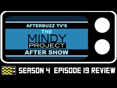 The Mindy Project Season 4 Episode 19 Review & After Show | AfterBuzz TV