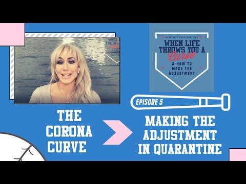 The Corona Curve: Making the adjustment in quarantine | Episode 6