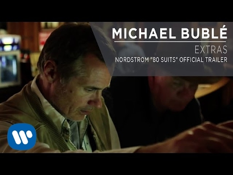 """Michael Bublé - Nordstrom """"80 Suits"""" Official Trailer [Extra]"""
