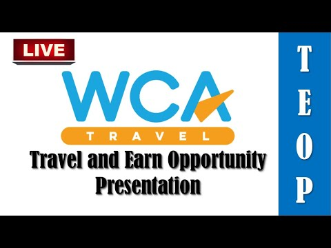 WCA TRAVEL And Earn Opportunity Presentation 2018