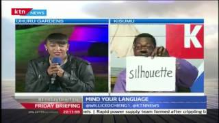 Mind your Language with Willis Ochieng 12th August 2016