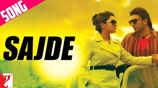 Sajde – Kill Dill (Video Song) | Feat. Ranveer Singh & Parineeti Chopra