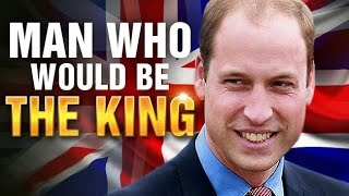 Video The  Man Who Would Be King Of England | Prince William MP3, 3GP, MP4, WEBM, AVI, FLV Oktober 2018